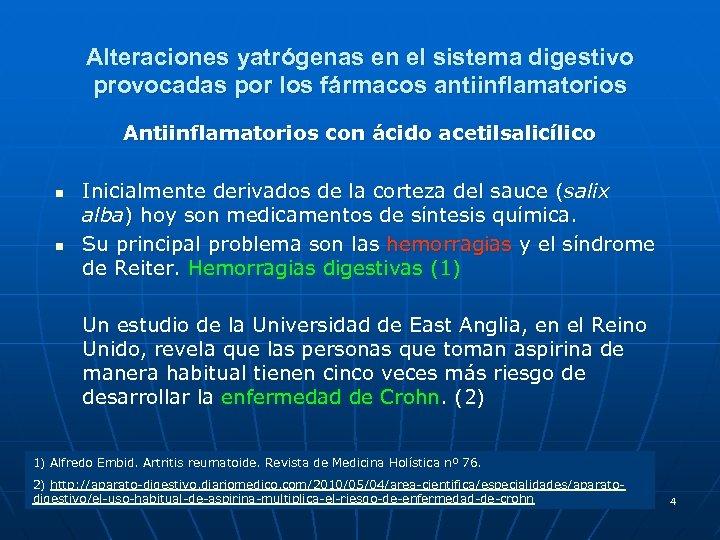Alteraciones yatrógenas en el sistema digestivo provocadas por los fármacos antiinflamatorios Antiinflamatorios con ácido