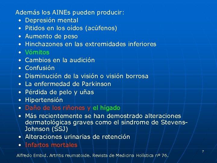 Además los AINEs pueden producir: • Depresión mental • Pitidos en los oídos (acúfenos)