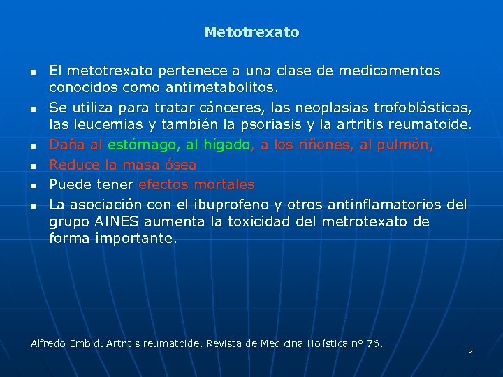 Metotrexato n n n El metotrexato pertenece a una clase de medicamentos conocidos como