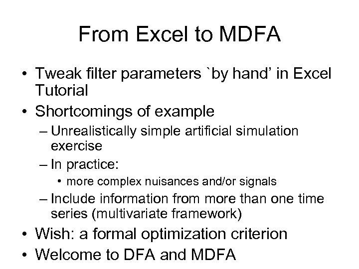 From Excel to MDFA • Tweak filter parameters `by hand' in Excel Tutorial •