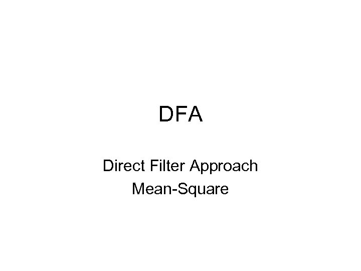 DFA Direct Filter Approach Mean-Square