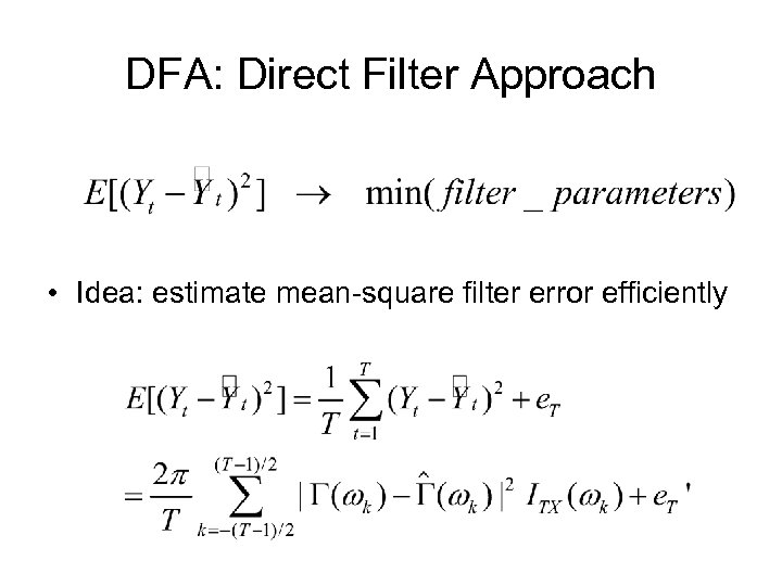 DFA: Direct Filter Approach • Idea: estimate mean-square filter error efficiently