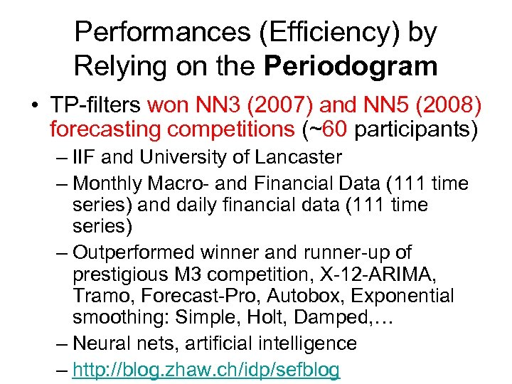 Performances (Efficiency) by Relying on the Periodogram • TP-filters won NN 3 (2007) and