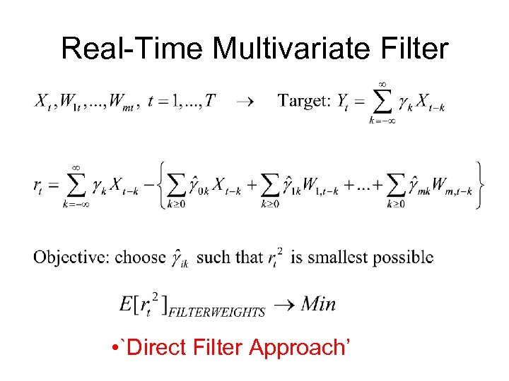 Real-Time Multivariate Filter • `Direct Filter Approach'