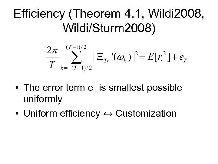 Efficiency (Theorem 4. 1, Wildi 2008, Wildi/Sturm 2008) • The error term e. T