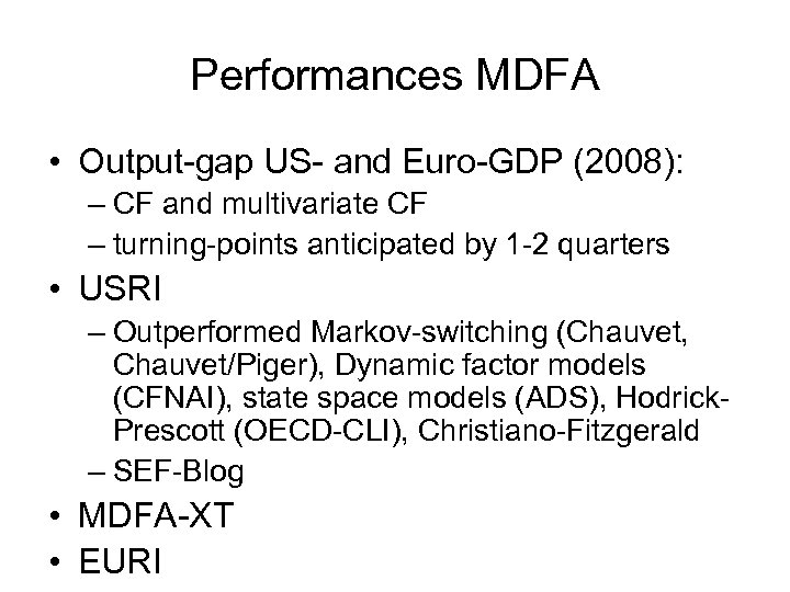 Performances MDFA • Output-gap US- and Euro-GDP (2008): – CF and multivariate CF –