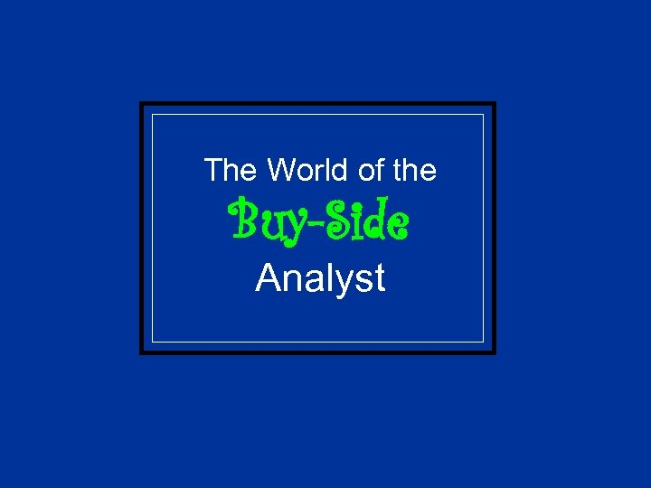 The World of the Buy-Side Analyst