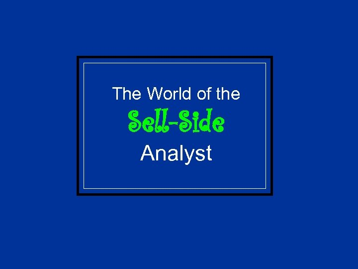 The World of the Sell-Side Analyst