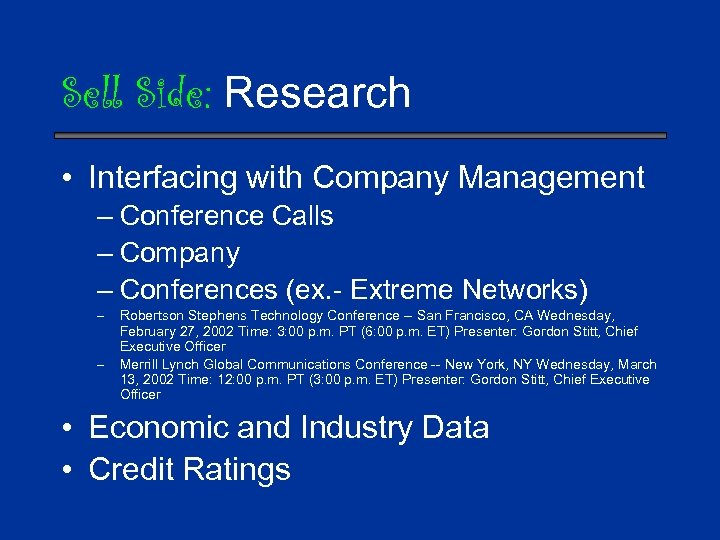 Sell Side: Research • Interfacing with Company Management – Conference Calls – Company –