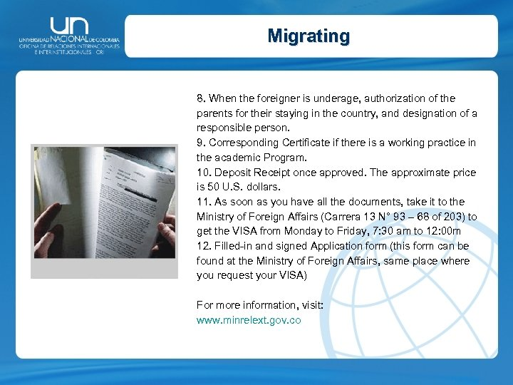 Migrating 8. When the foreigner is underage, authorization of the parents for their staying