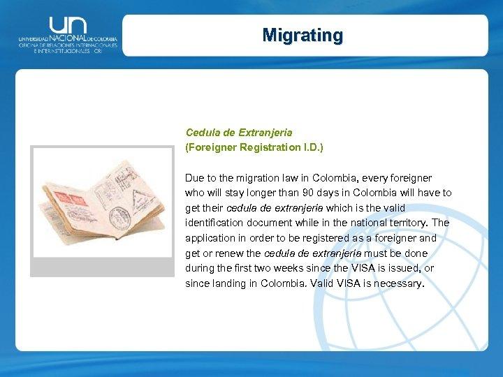 Migrating Cedula de Extranjeria (Foreigner Registration I. D. ) Due to the migration law