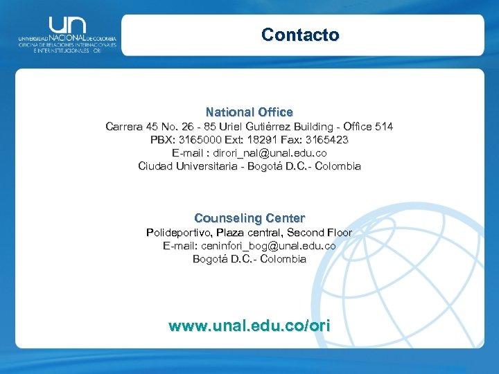 Contacto National Office Carrera 45 No. 26 - 85 Uriel Gutiérrez Building - Office