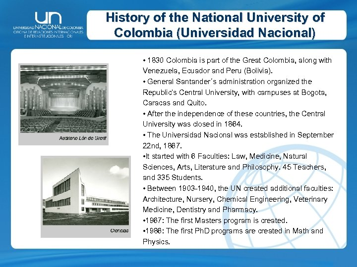 History of the National University of Colombia (Universidad Nacional) • 1830 Colombia is part