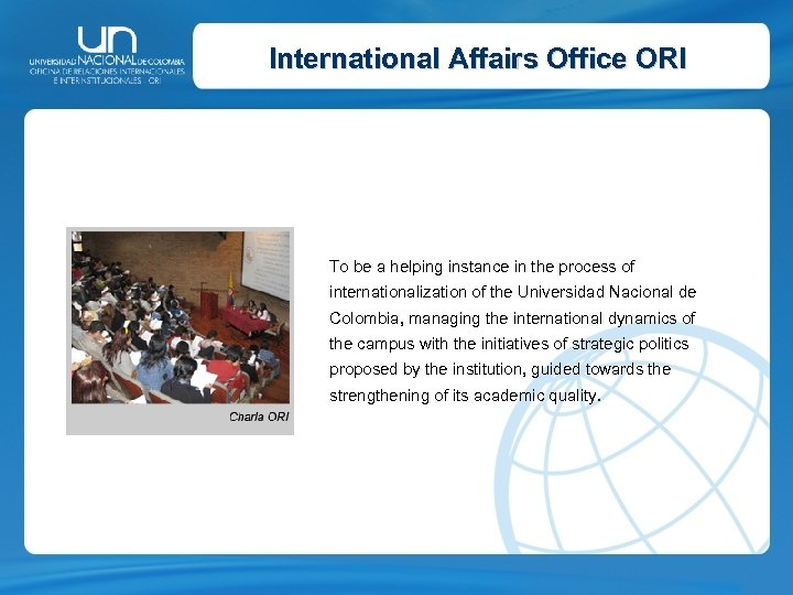 International Affairs Office ORI To be a helping instance in the process of internationalization
