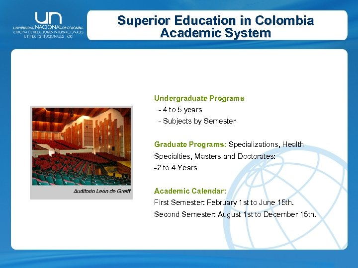 Superior Education in Colombia Academic System Undergraduate Programs - 4 to 5 years -