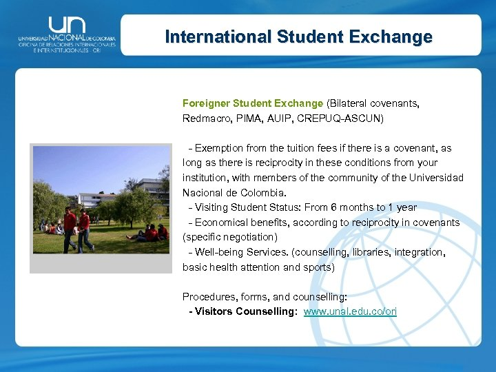 International Student Exchange Foreigner Student Exchange (Bilateral covenants, Redmacro, PIMA, AUIP, CREPUQ-ASCUN) - Exemption