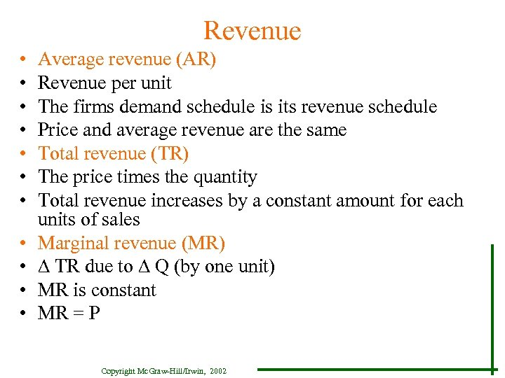 Revenue • • • Average revenue (AR) Revenue per unit The firms demand schedule