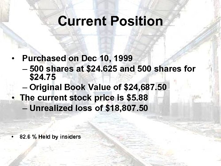 Current Position • Purchased on Dec 10, 1999 – 500 shares at $24. 625