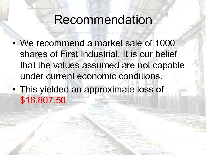 Recommendation • We recommend a market sale of 1000 shares of First Industrial. It