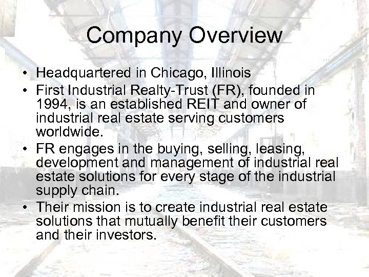 Company Overview • Headquartered in Chicago, Illinois • First Industrial Realty-Trust (FR), founded in