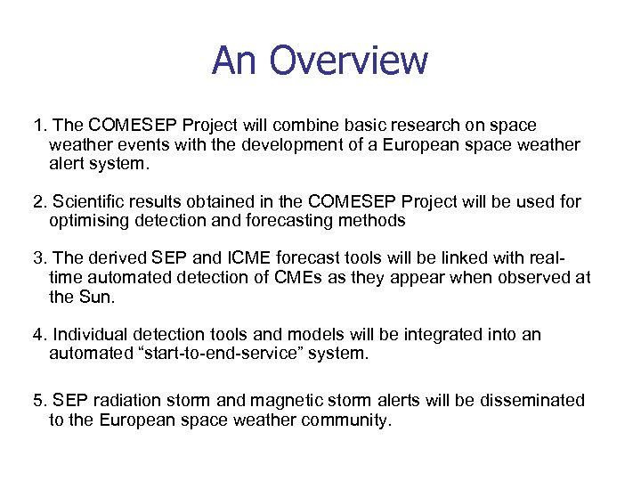 An Overview 1. The COMESEP Project will combine basic research on space weather events