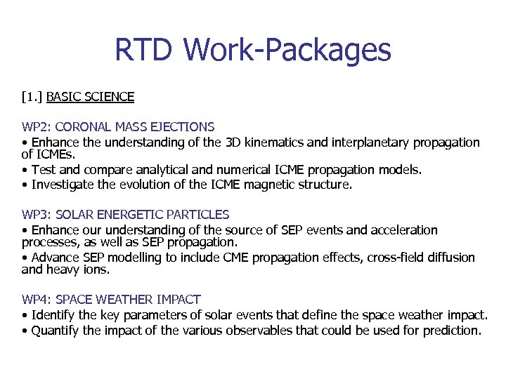 RTD Work-Packages [1. ] BASIC SCIENCE WP 2: CORONAL MASS EJECTIONS • Enhance the