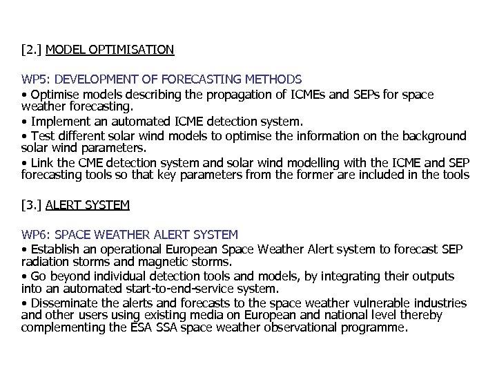 [2. ] MODEL OPTIMISATION WP 5: DEVELOPMENT OF FORECASTING METHODS • Optimise models describing