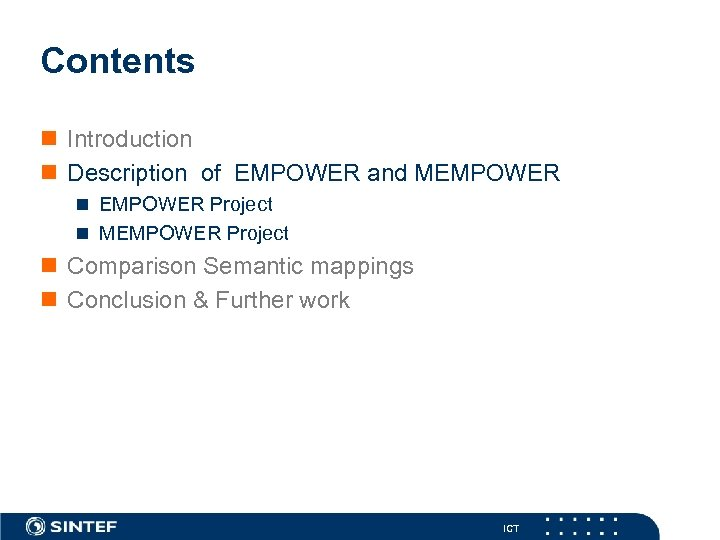 Contents n Introduction n Description of EMPOWER and MEMPOWER n EMPOWER Project n MEMPOWER