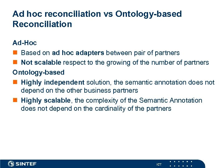 Ad hoc reconciliation vs Ontology-based Reconciliation Ad-Hoc n Based on ad hoc adapters between