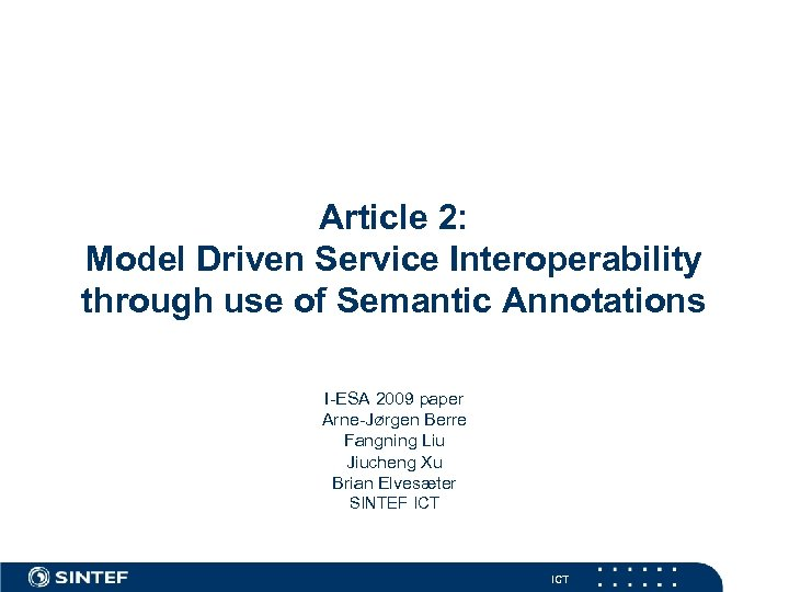 Article 2: Model Driven Service Interoperability through use of Semantic Annotations I-ESA 2009 paper