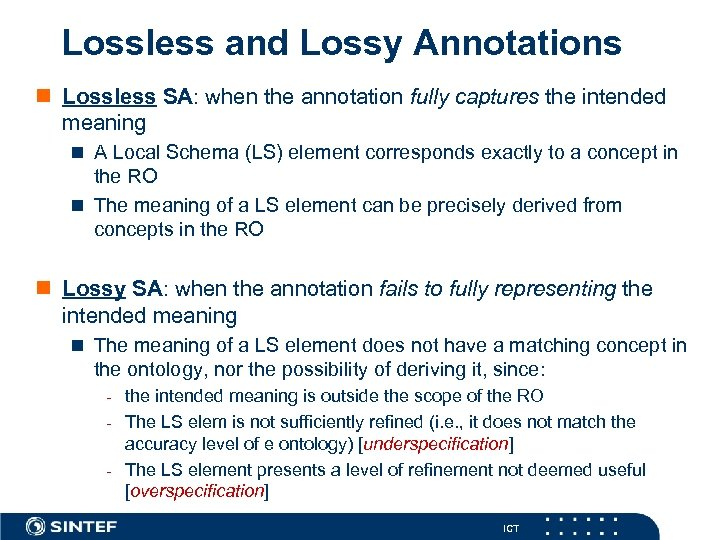 Lossless and Lossy Annotations n Lossless SA: when the annotation fully captures the intended