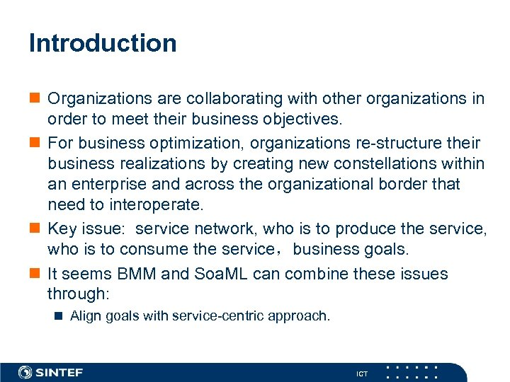 Introduction n Organizations are collaborating with other organizations in order to meet their business