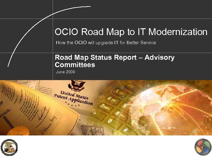OCIO Road Map to IT Modernization How the OCIO will upgrade IT for Better