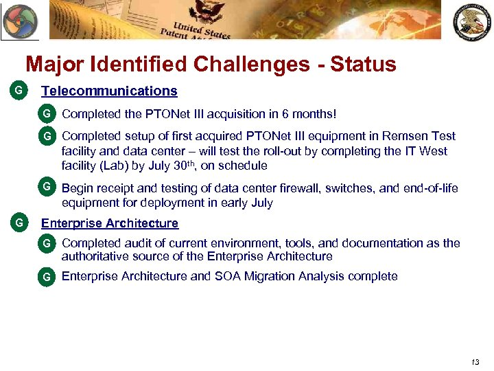 Major Identified Challenges - Status G Telecommunications G v Completed the PTONet III acquisition