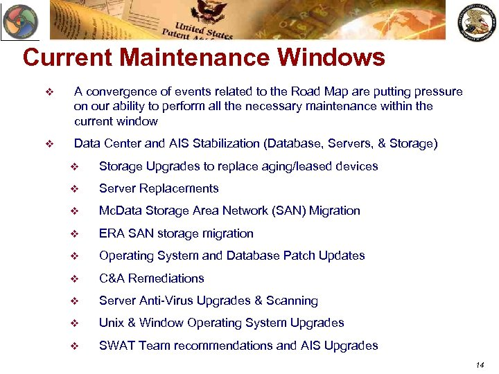 Current Maintenance Windows v A convergence of events related to the Road Map are