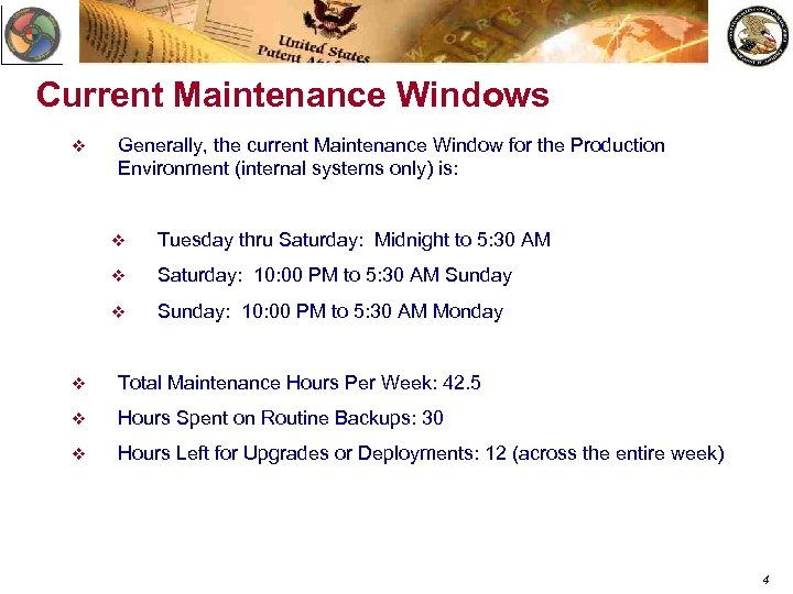 Current Maintenance Windows v Generally, the current Maintenance Window for the Production Environment (internal