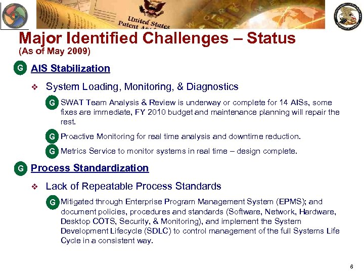Major Identified Challenges – Status (As of May 2009) G AIS Stabilization v System