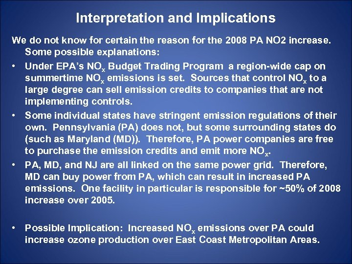 Interpretation and Implications We do not know for certain the reason for the 2008