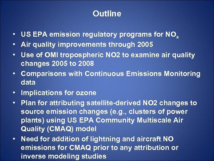 Outline • US EPA emission regulatory programs for NOx • Air quality improvements through