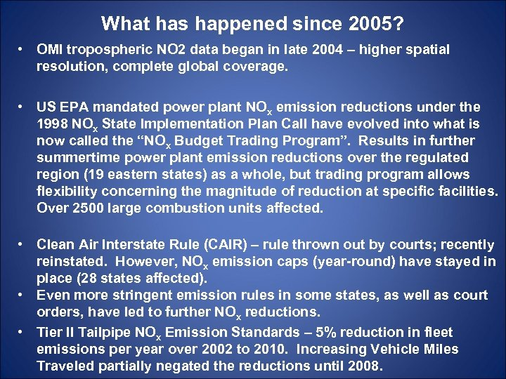 What has happened since 2005? • OMI tropospheric NO 2 data began in late