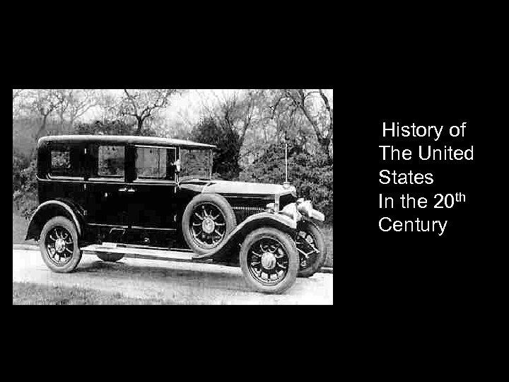 History of The United States In the 20 th Century