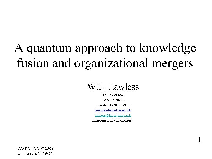 A quantum approach to knowledge fusion and organizational mergers W. F. Lawless Paine College