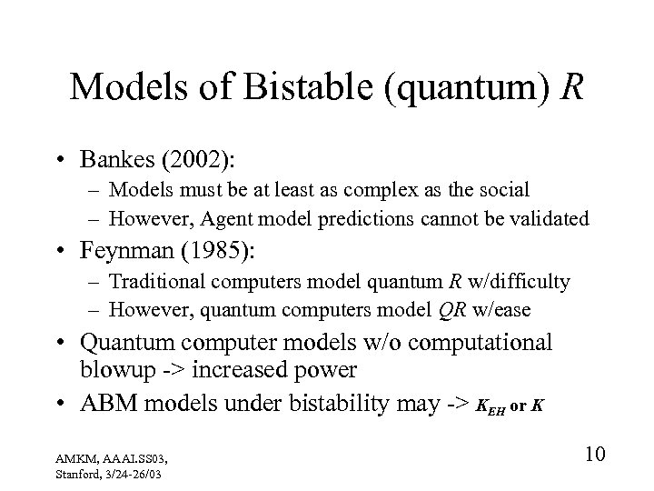 Models of Bistable (quantum) R • Bankes (2002): – Models must be at least