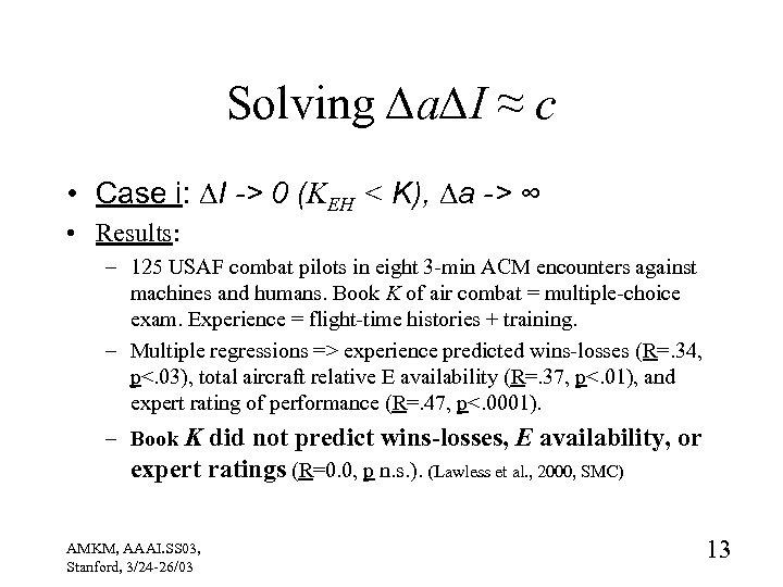 Solving ∆a∆I ≈ c • Case i: ∆I -> 0 (KEH < K), ∆a