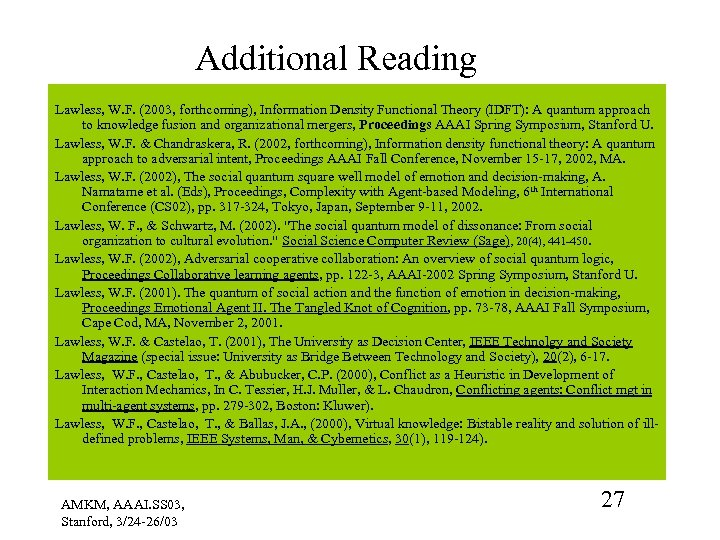 Additional Reading Lawless, W. F. (2003, forthcoming), Information Density Functional Theory (IDFT): A quantum