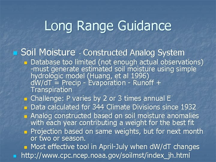 Long Range Guidance n Soil Moisture - Constructed Analog System Database too limited (not