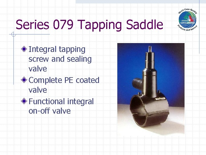 Series 079 Tapping Saddle Integral tapping screw and sealing valve Complete PE coated valve
