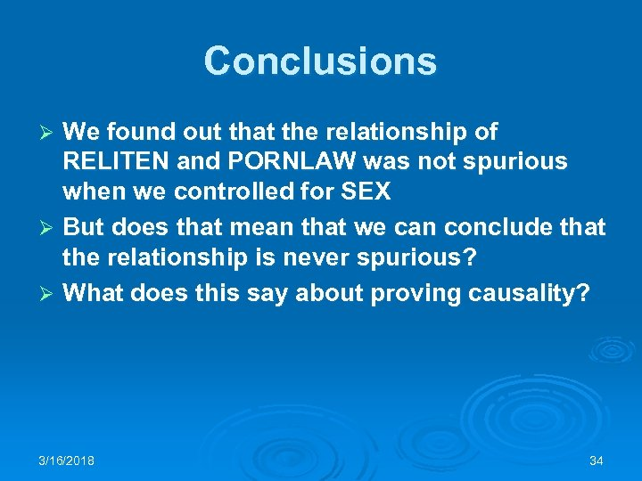 Conclusions We found out that the relationship of RELITEN and PORNLAW was not spurious