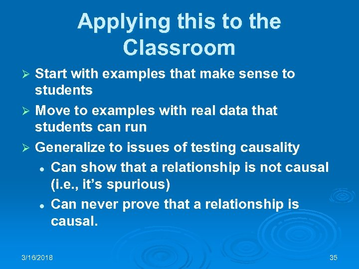 Applying this to the Classroom Start with examples that make sense to students Ø