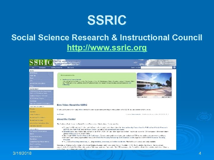 SSRIC Social Science Research & Instructional Council http: //www. ssric. org 3/16/2018 4